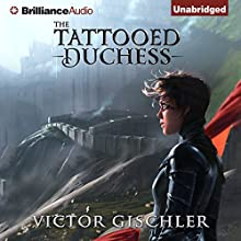 The Tattooed Duchess: A Fire Beneath the Skin, Book 2 (       UNABRIDGED) by Victor Gischler Narrated by Fiona Hardingham
