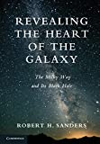 img - for Revealing the Heart of the Galaxy: The Milky Way and its Black Hole book / textbook / text book