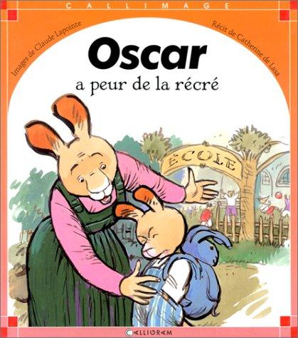 Oscar a peur de la récré
