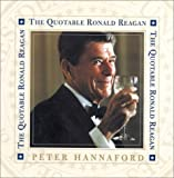 The Quotable Ronald Reagan (0895263238) by Hannaford, Peter