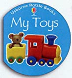 My Toys (Rattle Board Books) (0746046464) by Brooks, Felicity