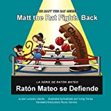 Matt the Rat Fights Back / Raton Mateo Se Defiende (Matt the Rat (Bilingual))