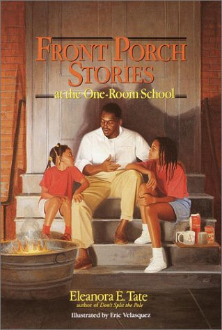 Front Porch Stories: at the One-Room School, ELEANORA TATE