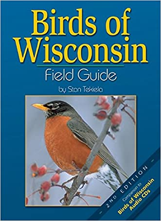 Birds of Wisconsin Field Guide, Second Edition written by Stan Tekiela