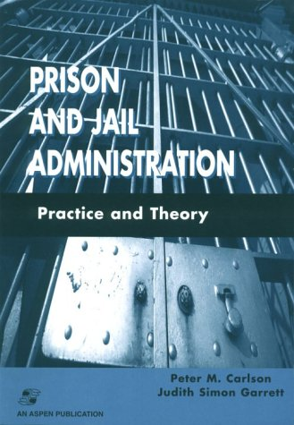 Prison and Jail Administration: Practice and Theory