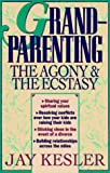 Grandparenting: The Agony and the Ecstasy