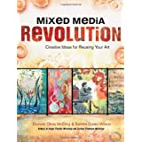 Mixed Media Revolution: Creative Ideas for Reusing Your Art ~ Sandra Duran Wilson