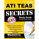 ATI TEAS Secrets Study Guide: TEAS 6 Complete Study Manual, Full-Length Practice Tests, Review Video
