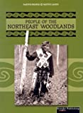 People of the Northeast Woodlands (Native People, Native Lands) (1589528905) by Thompson, Linda