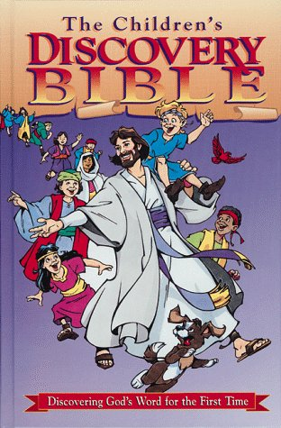 The Children's Discovery Bible: Discovering God's Word for the First Time