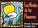 Las Medias de los Flamencos (The Flamingos Stockings) (Spanish Edition)