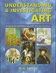 Understanding & Investigating Art