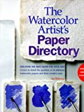 The Watercolor Artist's Paper Directory (1581800347) by Sidaway, Ian