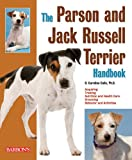 img - for The Parson and Jack Russell Terrier Handbook (Barron's Pet Handbooks) book / textbook / text book
