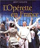 echange, troc Benoît Duteurtre - L'Opérette en France