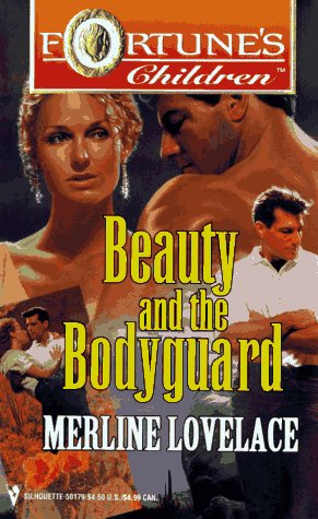 Beauty And The Bodyguard  (Fortune'S Children) (Fortune's Children), MERLINE LOVELACE