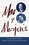 Max and Marjorie: The Correspondence between Maxwell E. Perkins and Marjorie Kinnan Rawlings