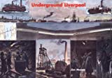 Underground Liverpool by Jim Moore
