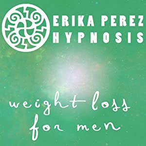 Perdida de Peso para Hombres Hipnosis [Weight Loss for Men Hypnosis]   [Erika Perez]