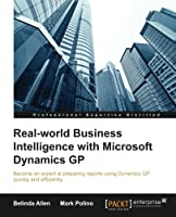 Real-world Business Intelligence with Microsoft Dynamics GP 2013 Front Cover