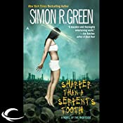 Sharper Than a Serpent's Tooth: Nightside, Book 6 | Simon R. Green