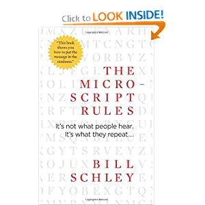 The Micro-Script Rules: It's not what people hear. It's what they repeat