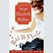 Match Me If You Can: A Novel Audiobook by Susan Elizabeth Phillips Narrated by Anna Fields