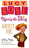 Here's the Thing about Me (Lucy Rose Books)