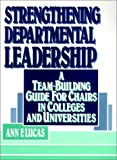 Strengthening departmental leadership :  a team-building guide for chairs in colleges and universities /
