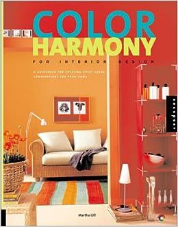 Color harmony for interior design martha gill - Harmony in interior design ...