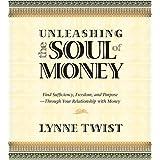 Unleashing the Soul of Money ~ Lynne Twist