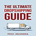 The Ultimate Dropshipping Guide Audiobook by Neo Monefa Narrated by Sandy Vernon