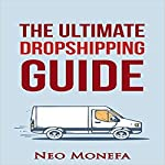 The Ultimate Dropshipping Guide | Neo Monefa