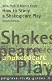 How to Study a Shakespeare Play (Palgrave Study Guides:Literature)