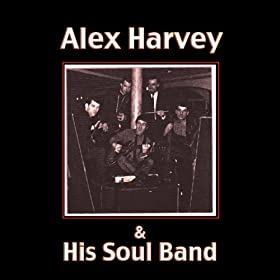 Alex Harvey His Soul Band I Aint Worrying Baby
