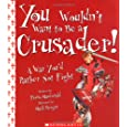 You Wouldn't Want to Be a Crusader!: A War You'd Rather Not Fight