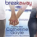 Breakaway: Portland Storm, Volume 1 Audiobook by Catherine Gayle Narrated by Suzan Lynn Lorraine