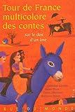 """Afficher """"Tour de France multicolore des contes sur le dos d'un âne"""""""