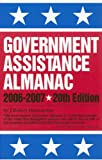 Government Assistance Almanac 2006-2007: A Guide to Federal Domestic Financial And Other Programs (Government Assistance Almanac)