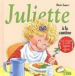 Juliette � la Cantine - D�s 3 ans + u...