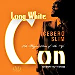 Long White Con: The Biggest Score of His Life |  Iceberg Slim