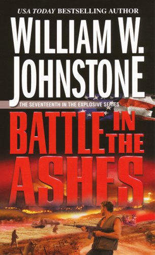 Battle In The Ashes, William W. Johnstone
