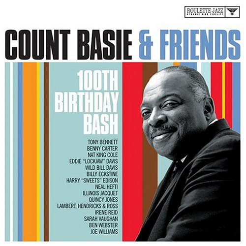 Count Basie - Count Basie & Friends: 100th Birthday Bash - Zortam Music
