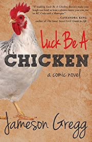 Luck Be A Chicken: A Comic Novel