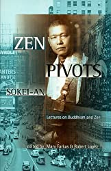 Zen Pivots: Lectures On Buddhism And Zen