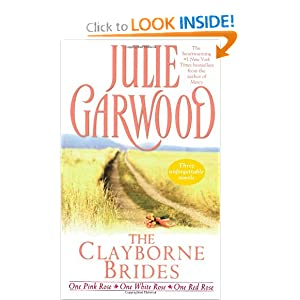 The Clayborne Brides: One Pink Rose / One White Rose / One Red Rose (3 Books in 1) Julie Garwood