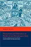 Humanism and education in medieval and Renaissance Italy :  tradition and innovation in Latin schools from the twelfth to the fifteenth century /