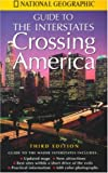 cover of Crossing America: National Geographic's Guide to the Interstates