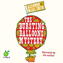 The Bursting Balloons Mystery (       UNABRIDGED) by Alexander McCall Smith Narrated by Alexander McCall Smith