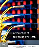 Architecture of Network Systems (The Morgan Kaufmann Series in Computer Architecture and Design)